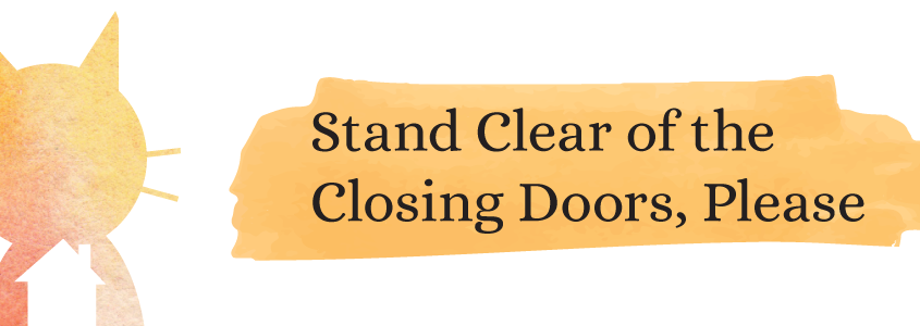 "The image shows an orange cat with text that reads ""Stand Clear of the Closing Doors, Please"""